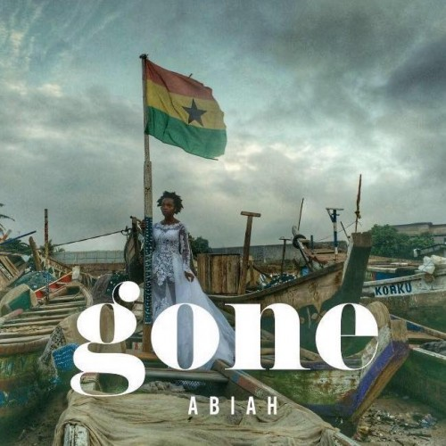 "Happy Belated Ghana Independence Day - ABIAH's ""Gone"""