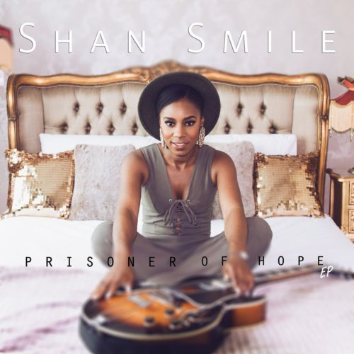 "Shan Smile's ""Prisoner Of Hope"" EP is out now!"